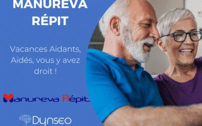 Manureva Répit : Vacances Aidants, Aidés, vous y avez droit !